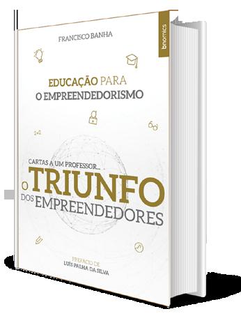Francisco Banha - O Triunfo dos Empreendedores